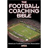 The Football Coaching Bible (The Coaching Bible Series) ~ American Football...