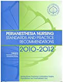 Perianesthesia Nursing: Standards and Recommended Practices 2010-2012 (Aspan, Standards of Perianesthesia Nursing Practice) (0017688124) by Aspan