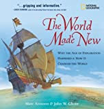 The World Made New: Why the Age of Exploration Happened and How It Changed the World (Timelines of American History) (0792264541) by Aronson, Marc