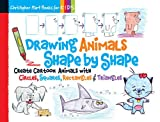img - for Drawing Animals Shape by Shape: Create Cartoon Animals with Circles, Squares, Rectangles & Triangles book / textbook / text book