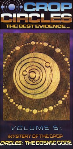 Crop Circles - The Best Evidence, Vol. 6: Mystery of the Crop Circles - The Cosmic Code [VHS]