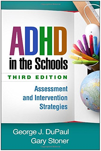 ADHD in the Schools, Third Edition: Assessment and Intervention Strategies from The Guilford Press