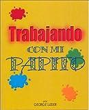 Trabajando Con Mi Papito (Spanish Edition)
