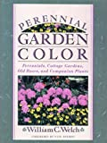 Perennial Garden Color: Perennials, Cottage Gardens, Old Roses, and Companion Plants (0878336281) by Welch, William C.