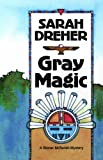 Gray Magic (The Third Stoner McTavish Mystery) (Stoner Mctavish Mysteries) (0934678111) by Sarah Dreher