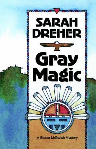 Gray Magic (The Third Stoner McTavish Mystery) (Stoner Mctavish Mysteries)