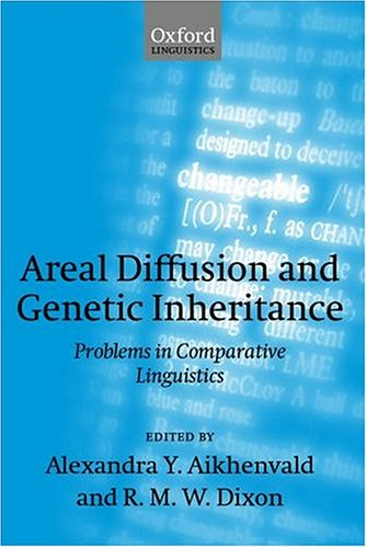 Areal Diffusion and Genetic Inheritance: Problems in Comparative Linguistics (Explorations in Linguistic Typology)