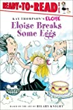Eloise Breaks Some Eggs (Ready-to-Read. Level 1) (0689873689) by Thompson, Kay