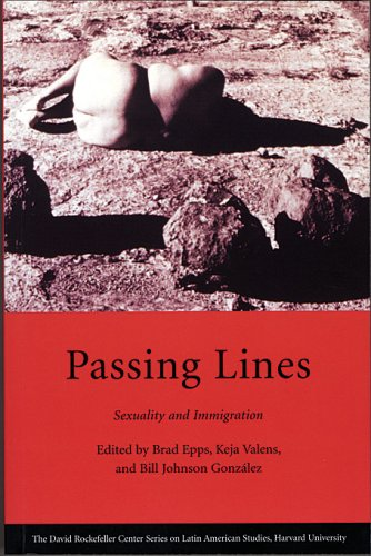 Passing Lines: Sexuality and Immigration (David...