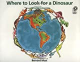 Where to Look for a Dinosaur (0152015043) by Most, Bernard