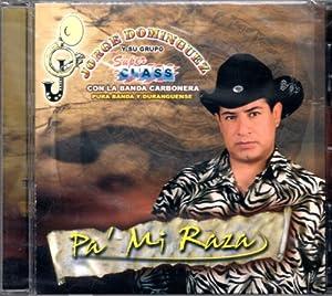 Jorge Dominguez y Su Grupo Super Class - Pa' Mi Raza