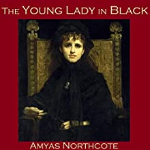 The Young Lady in Black Audiobook by Amyas Northcote Narrated by Cathy Dobson