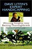 img - for Dave Litfin's Expert Handicapping: Winning Insights into Betting Thoroughbreds book / textbook / text book