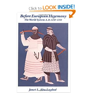 Before European Hegemony: The World System A.D. 1250-1350 by Janet L. Abu-Lughod