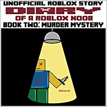 Diary of a Roblox Noob: Murder Mystery: Roblox Noob Diaries, Book 2 | Livre audio Auteur(s) :  Robloxia Kid Narrateur(s) : Gregory K Ogorek
