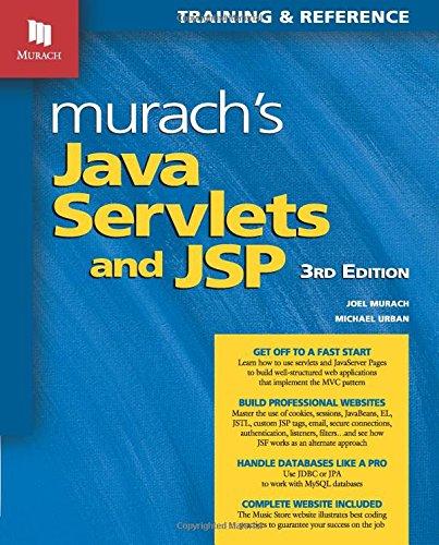 Murach's Java Servlets and JSP, 3rd Edition (Murach: Training & Reference), by Joel Murach, Michael Urban