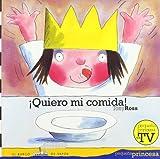 Tony Ross Quiero mi comida!/ I Want my Dinner! (El Barco De Vapor: Pequena Princesa/ the Steamboat: the Little Princess)