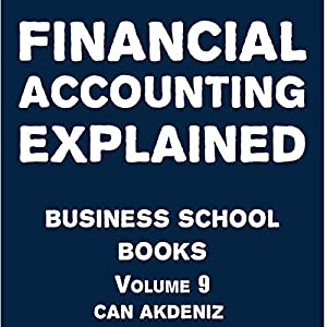 Financial Accounting Explained: Business School Books Volume 9 | Livre audio
