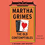 The Old Contemptibles: Richard Jury Mysteries, Book 11 (       UNABRIDGED) by Martha Grimes Narrated by Steve West