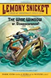 The Wide Window: Or, Disappearance! (A Series of Unfortunate Events, Book 3) (0061146331) by Lemony Snicket