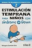 Estimulacion temprana para ninos con sindrome de Down / Early Stimulation for Children with Down Syndrome: Manual de desarrollo cognoscitivo / Cognitive Development Guide (Spanish Edition)