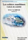 Les cahiers maritimes : Calculs de stabilité, livre 1 et cédérom version 1.1