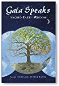 Gaia Speaks: Sacred Earth Wisdom