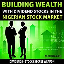 Building Wealth with Dividend Stocks in the Nigerian Stock Market (       UNABRIDGED) by Alex Uwajeh Narrated by Rick Hoem