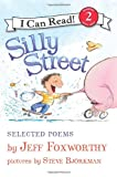 Silly Street: Selected Poems (I Can Read Book 2) (0061765287) by Foxworthy, Jeff
