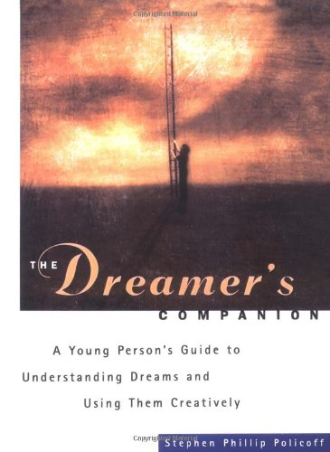 The Dreamer's Companion: A Young Person's Guide to...
