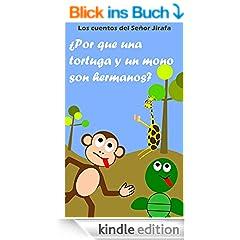 �Por que una tortuga y un mono son hermanos? (Los cuentos del Se�or Jirafa n� 1) (Spanish Edition)