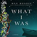 What I Was (       UNABRIDGED) by Meg Rosoff Narrated by Ralph Cosham
