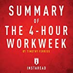 Summary of The 4-Hour Workweek by Timothy Ferriss - Includes Analysis |  Instaread Summaries