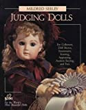 img - for Judging Dolls: For Collectors, Doll Shows, Investment, Insuring, Appraising, Auction Buying, and Fun book / textbook / text book