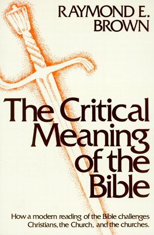 The Critical Meaning of the Bible, Raymond E. Brown