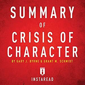 Summary of Crisis of Character by Gary J. Byrne and Grant M. Schmidt Audiobook
