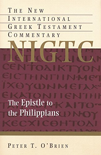 The Epistle to the Philippians: A Commentary on the Greek Text (New International Greek Testament Com (Eerdmans))