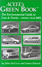 Aceee39s Green Book The Environmental Guide to Cars and Trucks Model Year 2001 Aceees Green Book the