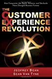img - for The Customer Experience Revolution: How Companies Like Apple, Amazon, and Starbucks Have Changed Business Forever by Jeofrey Bean, Sean Van Tyne (2011) Paperback book / textbook / text book