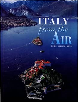 Italy from the Air (World from the Air)