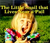 The Little Snail That Lives Near a Pail