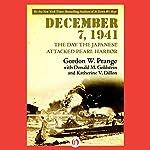 December 7, 1941: The Day the Japanese Attacked Pearl Harbor | Gordon Prange