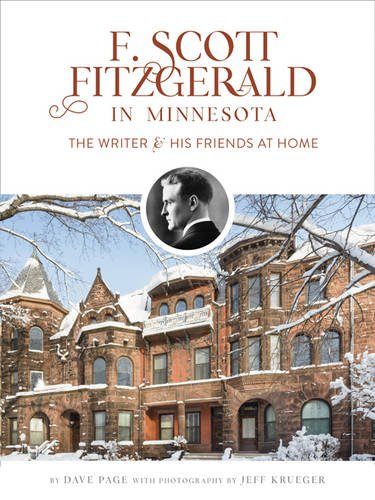 F. Scott Fitzgerald in Minnesota The Writer and His Friends at Home [Page, Dave] (Tapa Dura)