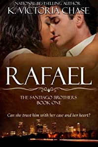 Rafael: The Santiago Brothers Series Book One by K. Victoria Chase ebook deal