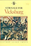 Struggle for Vicksburg: The Battles and Siege That Decided the Civil War