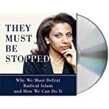 They Must Be Stopped: Why We Must Defeat Radical Islam and How We Can Do It by Gabriel, Brigitte published by Macmillan Audio Audio CD