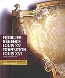 Mobilier Régence Louis XV transition Louis XVI
