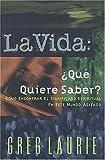 La Vida: ¿qué Quiere Saber? (0881134244) by Laurie, Greg
