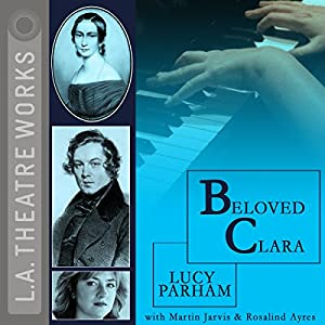 Beloved Clara (Dramatized) Performance
