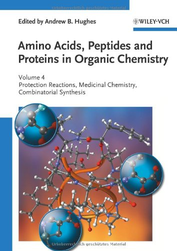 Amino Acids, Peptides And Proteins In Organic Chemistry, Protection Reactions, Medicinal Chemistry, Combinatorial Synthesis (Volume 4)